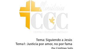 Tema 1: Justicia por amor, no por fama.