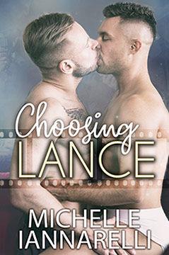 Choosing Lance: Romance Novel by Michelle Iannarelli