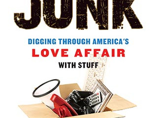 Book Review: Junk; Digging Through America's Love Affair with Stuff