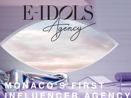 E-IDOLS: MONACO'S FIRST INFLUENCER AGENCY
