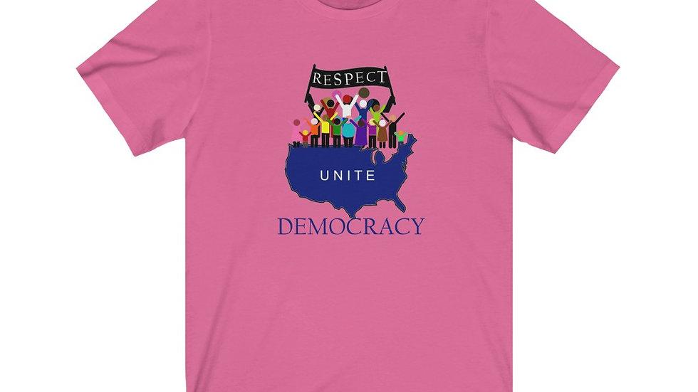 Respect Unite Democracy Short Sleeve Tee