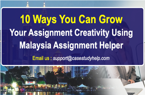 Ways You Can Grow Your Assignment Creativity Using Malaysian   Ways You Can Grow Your Assignment Creativity Using Malaysian Assignment  Helper