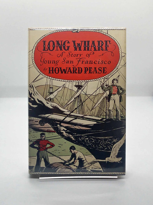 Long Wharf: A Story of Young San Francisco by Howard Pease