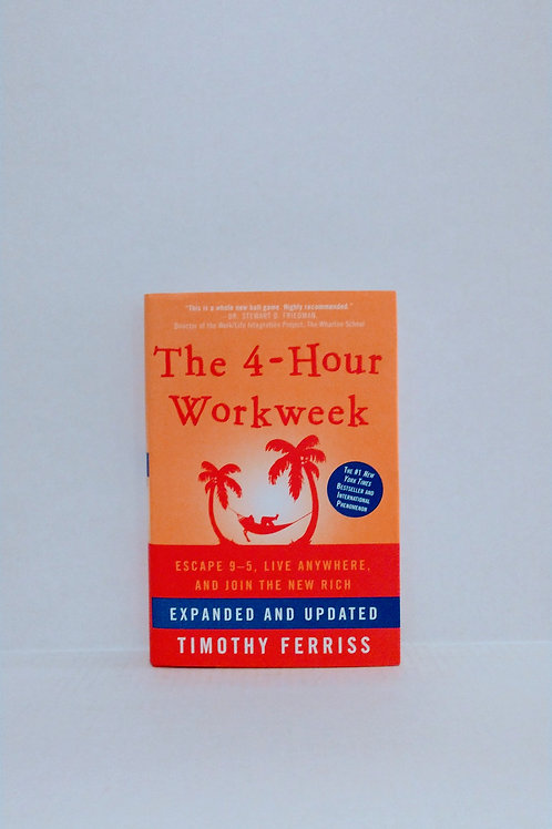 The 4-Hour Workweek - Expanded and Updated by Timothy Ferris