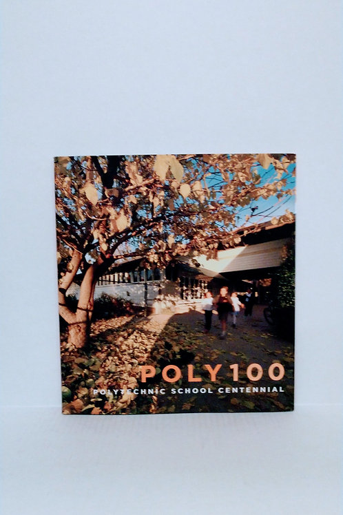 Poly 100: Polytechnic School Centennial by Polytechnic School