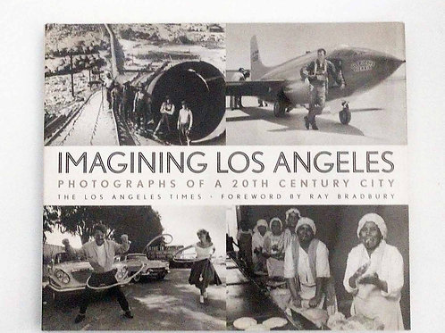 Imagining Los Angeles: Photographs of a 20th Century City by Amy Dawes