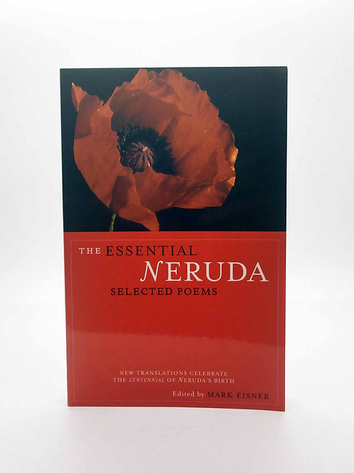 The Essential Neruda: Selected Poems (Bilingual Edition)