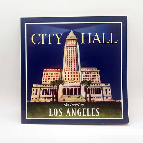 City Hall - The Heart of Los Angeles by Debbie Bertram and Susan Bloom