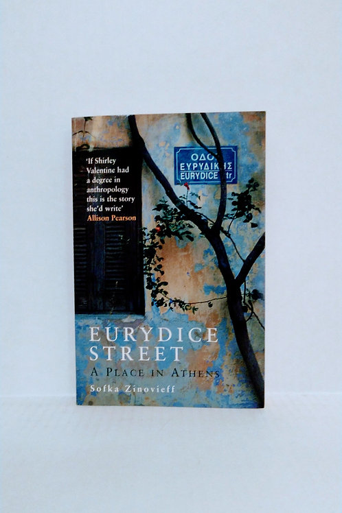 Eurydice Street: A Place In Athens by Sofka Zinovieff