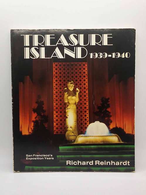 Treasure Island: San Francisco's Exposition Years by Richard Reinhard