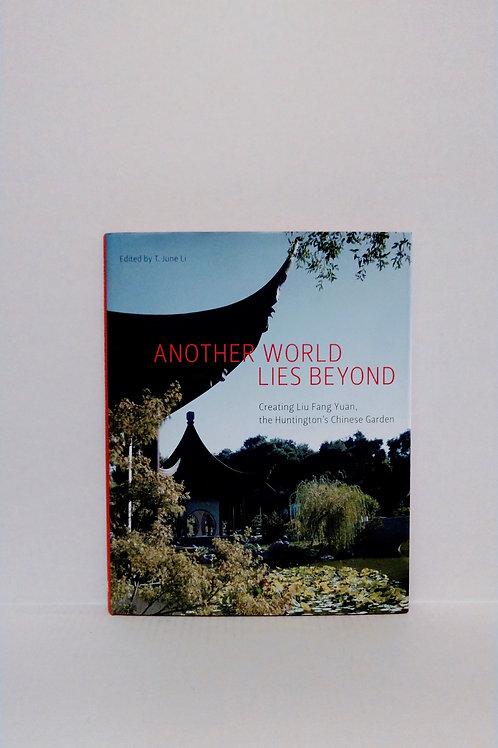 Another World Lies Beyond: Creating Liu Fang Yuan, the Huntington's Chinese Gard