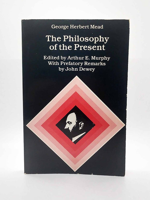 The Philosophy of the Present by George Herbert Mead