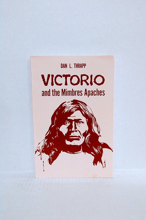 Victorio and the Mimbres Apaches by Dan L. Thrapp