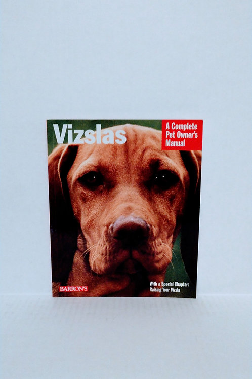 Vizslas (Complete Pet Owner's Manuals) by Chris Pinney