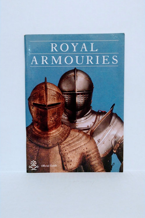 Royal Armouries: Official guide by Peter Hammond