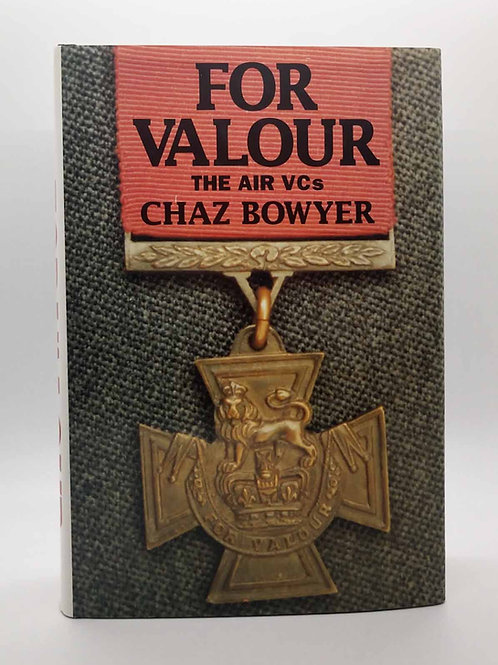 For Valour: The Air Vcs (Aviation Classics) by Chaz Bowyer