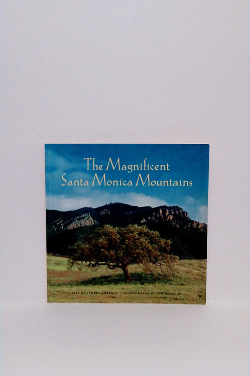 The Magnificent Santa Monica Mountains by James Lawrence and Tom Gamache