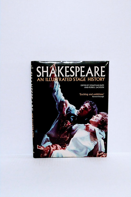 Shakespeare: An Illustrated Stage History by Jonathan Bate and Russell Jackson