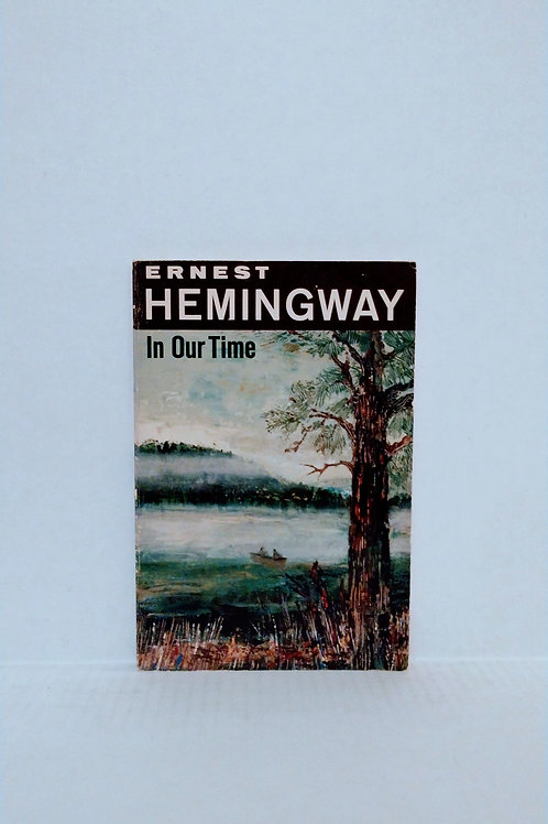 In Our Time: Stories by Ernest Hemingway