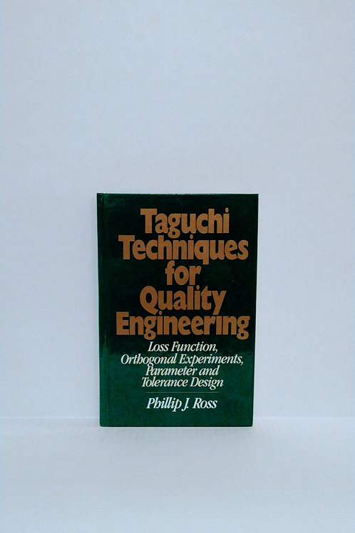 Taguchi Techniques for Quality Engineering by Phillip J. Ross