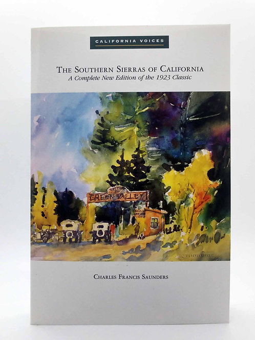 The Southern Sierras of California by Charles Francis Saunders
