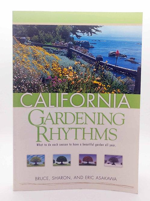California Gardening Rhythms by Bruce, Sharon, and Eric Asakawa