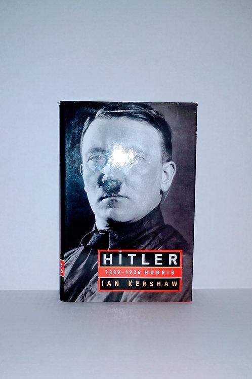 Hitler: 1889-1936 Hubris by Ian Kershaw