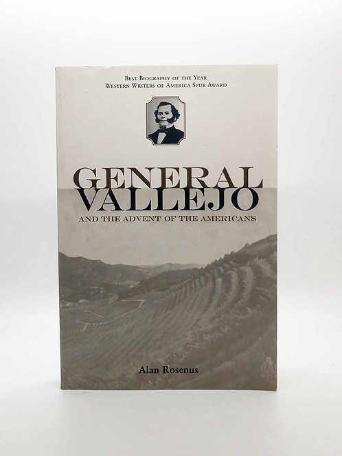 General Vallejo and the Advent of the Americans by Alan Rosenus