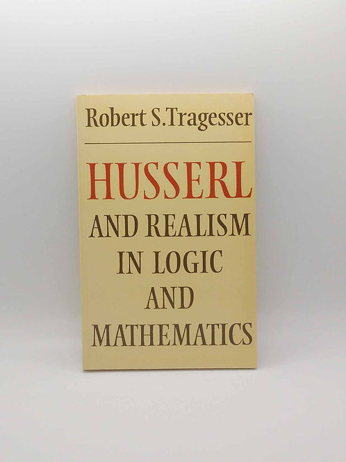 Husserl and Realism in Logic and Mathematics (Modern European Philosophy)