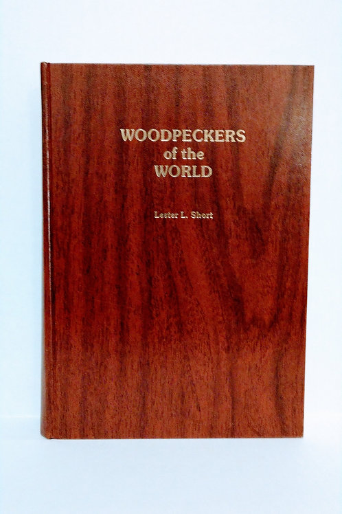 Woodpeckers of the World (Monograph series)