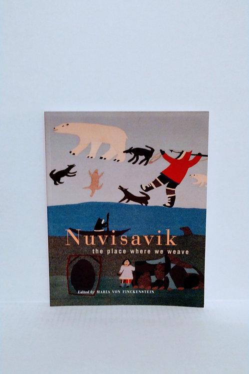 Nuvisavik: The Place Where We Weave by Maria Von Fickenstein
