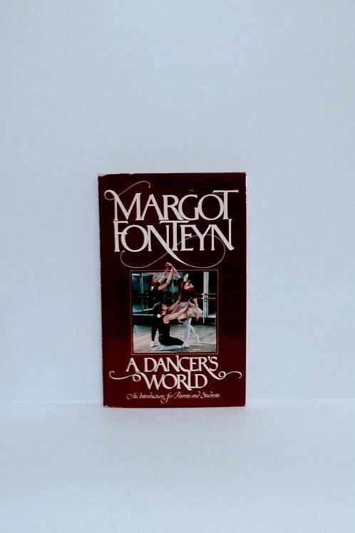 A Dancer's World by Margot Fonteyn