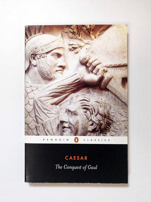 The Conquest of Gaul (Penguin Classics) Julius Caesar