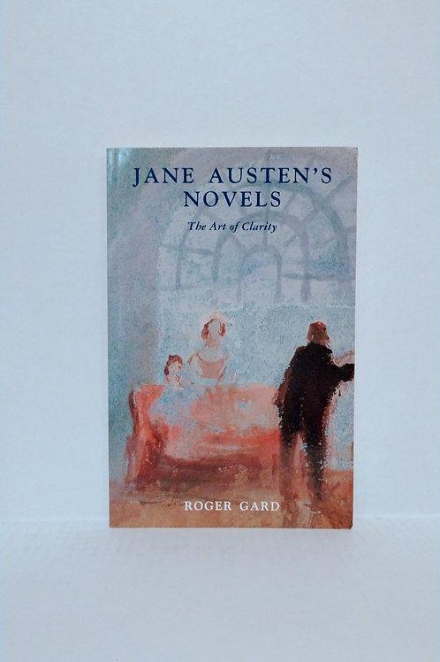Jane Austen's Novels: The Art of Clarity by Roger Gard