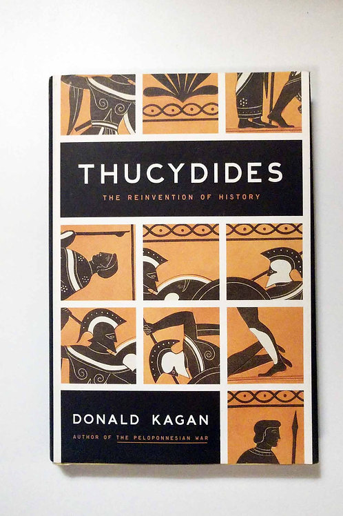 Thucydides: The Reinvention of History by Donald Kagan