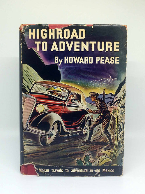 Highroad To Adventure by Howard Pease 1950