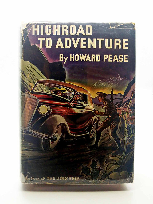 Highroad To Adventure by Howard Pease
