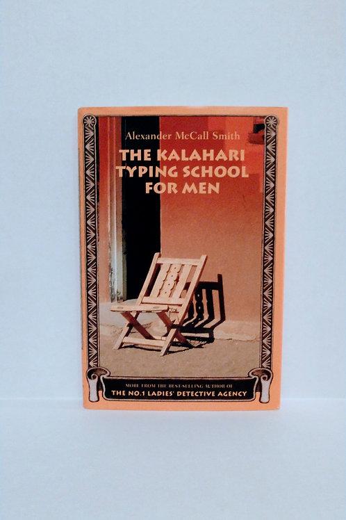 The Kalahari Typing School for Men (No. 1 Ladies' Detective Agency) McCall Smith