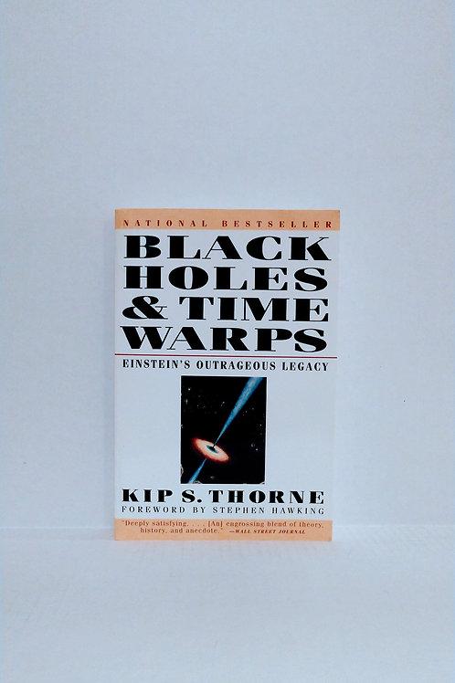 Black Holes & Time Warps: Einstein's Outrageous Legacy by Kip Thorne