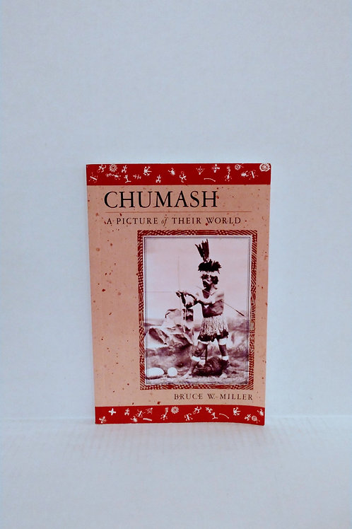 Chumash, a Picture of Their World Paperback by Bruce W. Miller