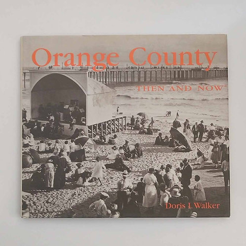 Orange County Then and Now by Doris I. Walker