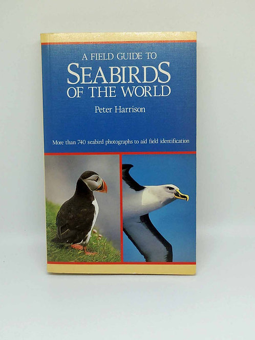 Field Guide to Seabirds of the World by Peter D. Harrison