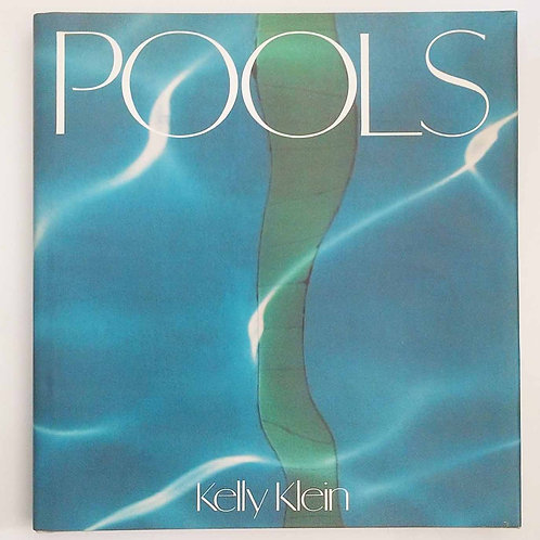 Pools by Kelly Klein, Foreword by Esther Williams