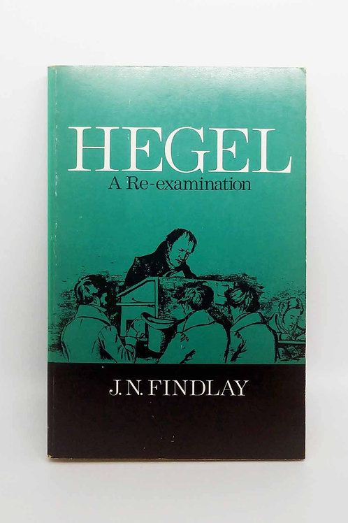Hegel: A Re-Examination by J. N. Findlay