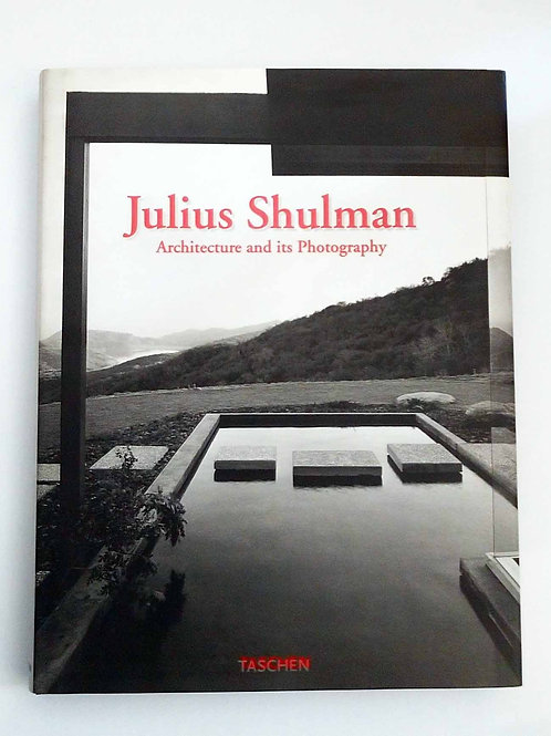 Julius Shulman: Architecture and its Photography by Julius Shulman , Peter Gosse