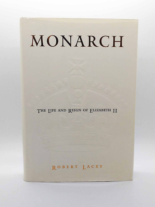 Monarch: The Life and Reign of Elizabeth II by Robert Lacey