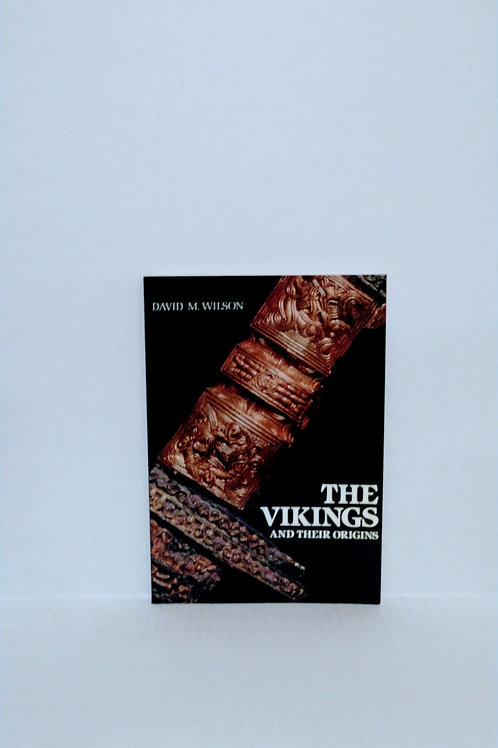 The Vikings and Their Origins by David Wilson