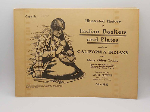 Illustrated History of Indian Baskets and Plates Made By California Indians and