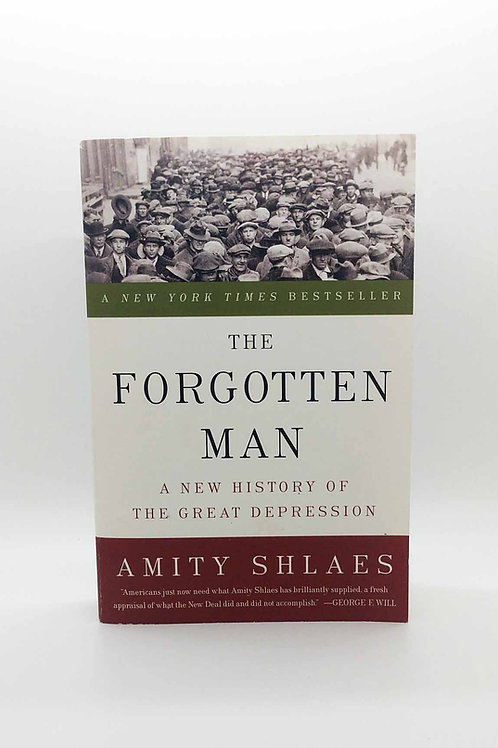 The Forgotten Man: A New History of the Great Depression by Amity Shlaes