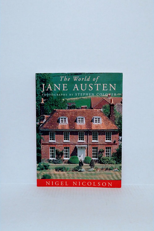The World of Jane Austen by Nigel Nicolson and Stephen Colover